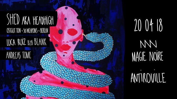 Magie Noire W/ Shed Aka Headhigh (Ostgut, 50Weapons, Berlin)