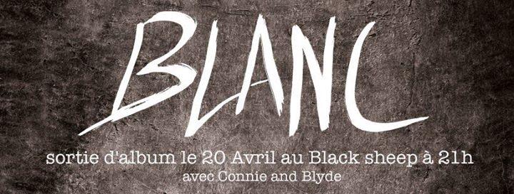 BLANC Concert De Sortie D'album + 1ère Partie Connie & Blyde