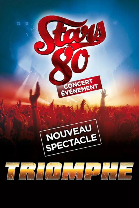 Stars 80 Triomphe - Toulouse