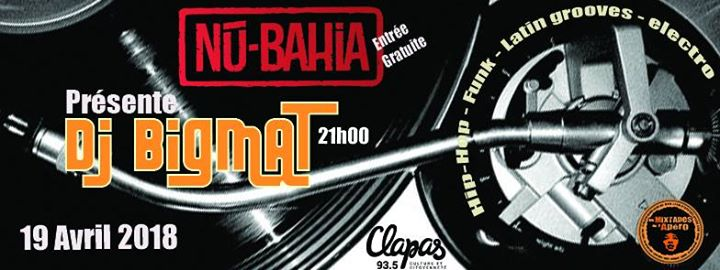 DJ BigMat Au Nu-Bahia !