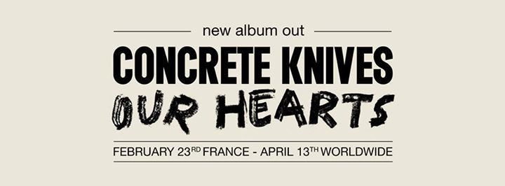 Concrete Knives + Magic & Naked , Rockstore- Montpellier